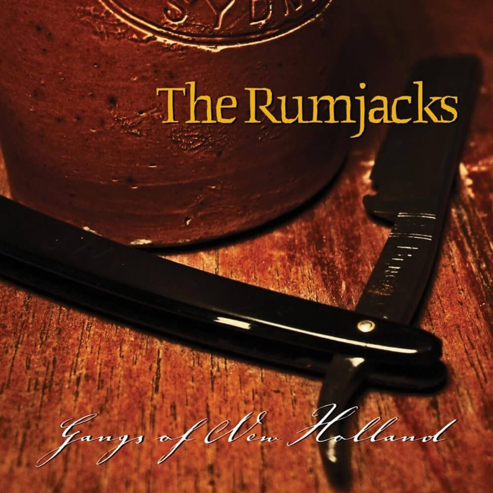 The Rumjacks Gangs of New Holland