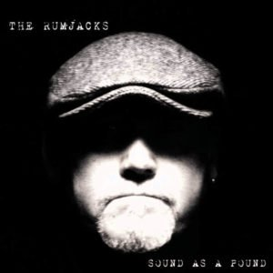 The Rumjacks Sound as a pound