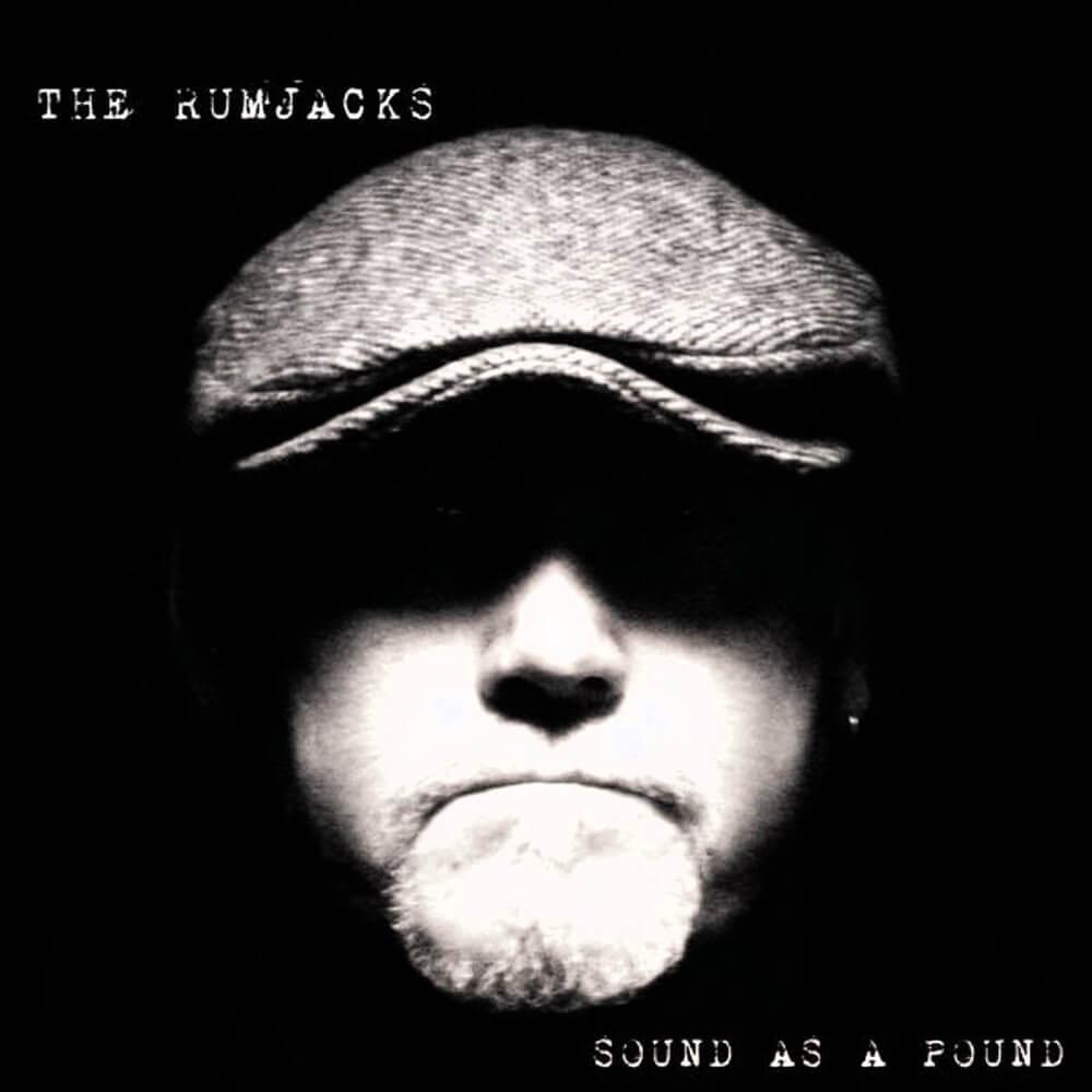 The Rumjacks Sound as a pound