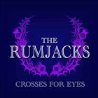 rumjacks discography crosses for eyes
