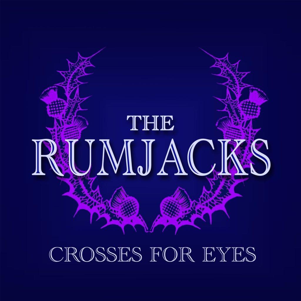 The Rumjacks Crosses For Eyes Final Cover Art